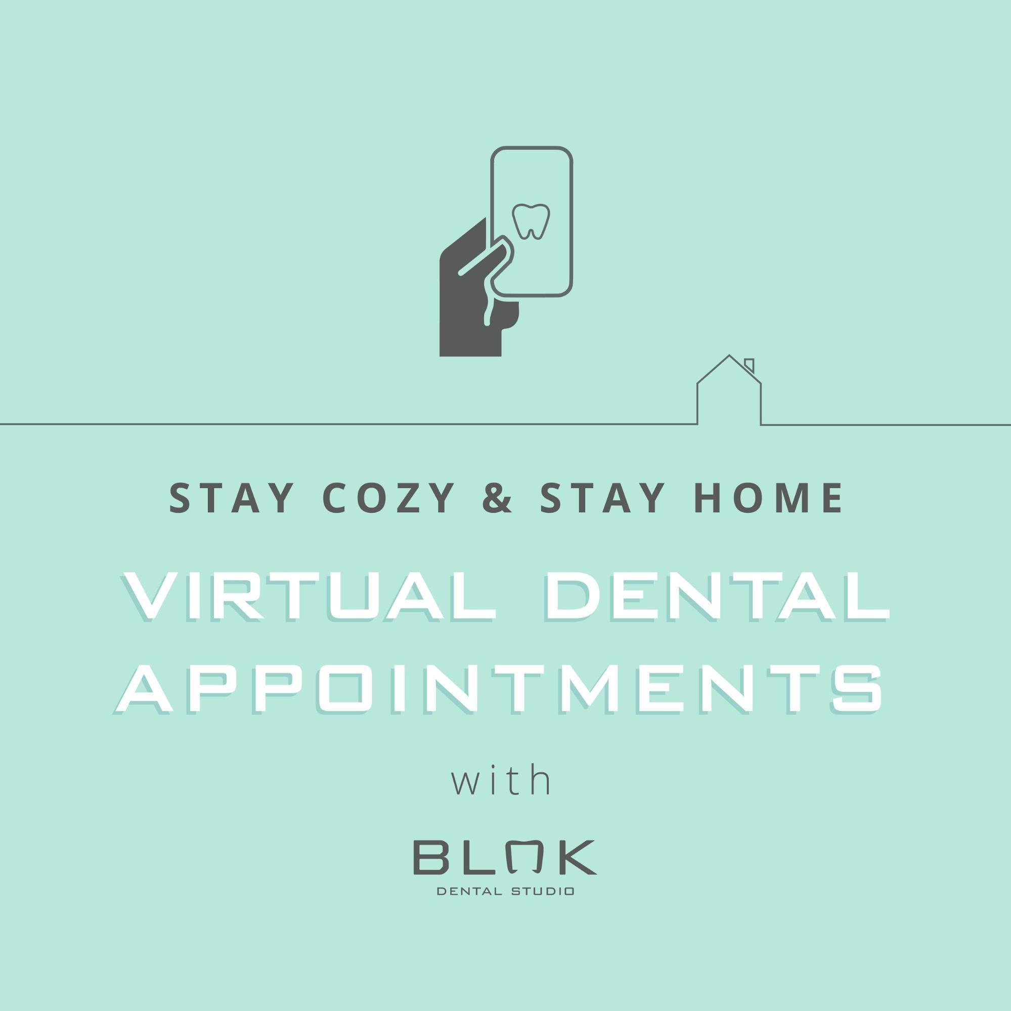 stay cozy stay home virtual dentistry